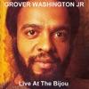 Live At the Bijou, Grover Washington, Jr.