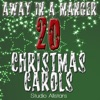 Away In A Manger - 20 Christmas Carols, Studio All-Stars