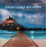 Chateau Beach & Russ Kunkell - Lovely Day