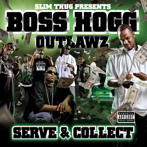 Boss Hogg Outlawz & Slim Thug - Serve and Collect