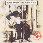 "Arthur ""Big Boy"" Crudup - That's All Right"