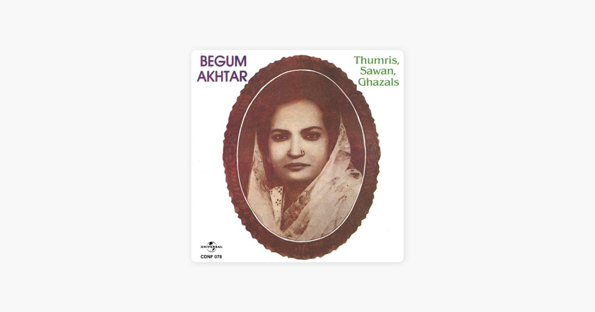 Thumris Sawan Ghazals by Begum Akhtar
