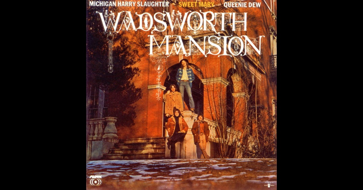 Wadsworth Mansion - Sweet Mary / What's On Tonight