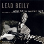 Lead Belly - Where Did You Sleep Last Night?