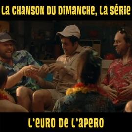 L Euro De L Apero La Chanson Du Dimanche La S Rie Saison 1