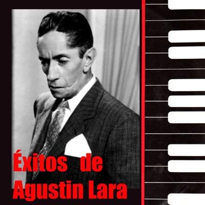Éxitos de Agustin Lara - Agustín Lara