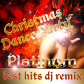 Christmas Dance Party Best Hits DJ Remix Platinum-DJ's At Work