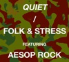 Quiet (feat. Aesop Rock) - EP, Folk and Stress