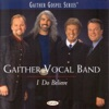 I Do Believe, Gaither Vocal Band
