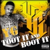 YG - Toot It and Boot It Song Lyrics