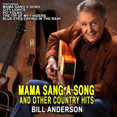 Mama Sang a Song and other Country Hits: Bill Anderson - Bill Anderson