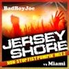 Badboyjoe's Jersey Shore vs Miami Non Stop DJ Mix 2