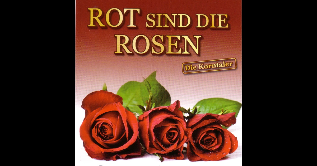 rot sind die rosen by various artists on apple music. Black Bedroom Furniture Sets. Home Design Ideas