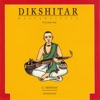 Dikshitar Masterpieces