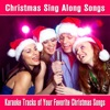 Christmas Sing Along Songs 18 Karaoke Tracks of Your Favorite Christmas Songs