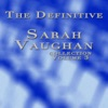 The Definitive Sarah Vaughan Collection Volume 3