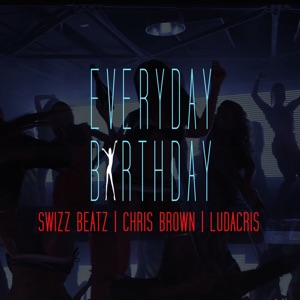 Everyday Birthday (feat. Chris Brown & Ludacris) - Single Mp3 Download
