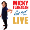 Micky Flanagan - Micky Flanagan - The Out Out Tour: Live artwork