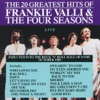 Frankie Valli & The Four Seasons - The 20 Greatest Hits of Frankie Valli The Four Seasons Live Album
