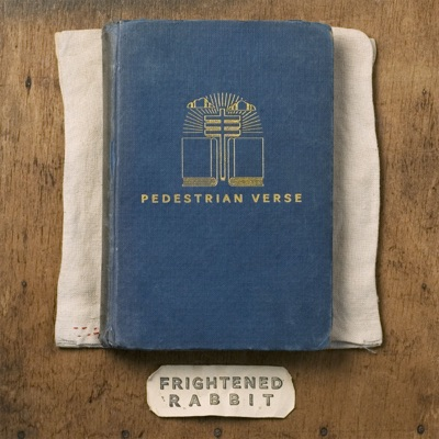 Pedestrian Verse (Deluxe Edition) - Frightened Rabbit