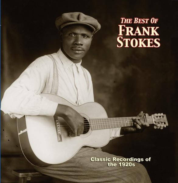 Frank Stokes - I Got Mine