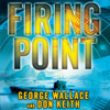 George Wallace & Don Keith - Firing Point (Unabridged) artwork