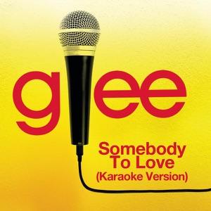 Glee Cast - Somebody to Love (Karaoke Version)