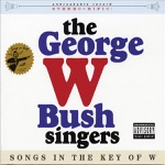 The George W. Bush Singers - Embetterment! Ingrinable!