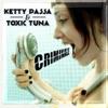 Ketty Passa & Toxic Tuna - Criminale
