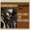 Here Comes the Whistleman - Live ジャケット写真
