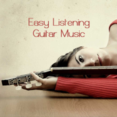 Easy Listening Guitar Music: Bossa Nova Relaxing Music, Soft Jazz Guitar Songs and Brazilian Guitar Music Background