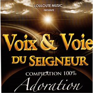 Various Artists - Voix & voie du seigneur, vol. 3 (Compilation 100% Adoration)