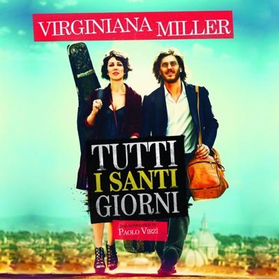 Tutti i santi giorni (Dal nuovo film di Paolo Virzi') - Single - Virginiana Miller