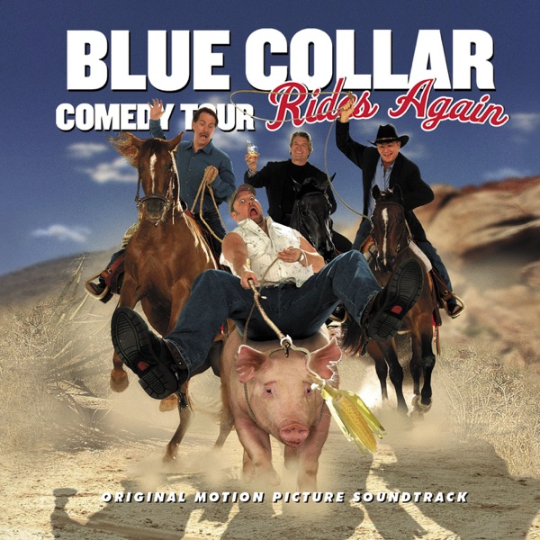 Blue Collar Comedy Tour Rides Again - Blue Collar Comedy Tour Rides Again album wiki, reviews