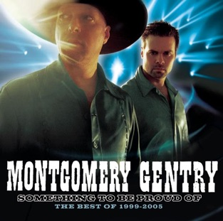 Something to Be Proud Of: The Best of 1999-2005 – Montgomery Gentry