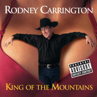 Rodney Carrington - King of the Mountains artwork