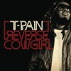 Reverse Cowgirl - Single, T-Pain