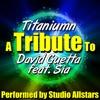 Titanium (A Tribute to David Guetta Feat. Sia) - Single, Studio All-Stars