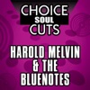 Choice Soul Cuts Harold Melvin The Bluenotes Re Recorded Versions