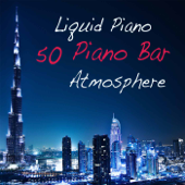 Liquid Piano: 50 Piano Bar Atmosphere Music, Sensual Wine Bar, Restaurant and Dinner Piano Music, Easy Listening Café Bar Music Background and Sexy Pianobar, Solo Piano and Classical Romance