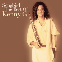 Kenny G - Songbird - The Best of Kenny G