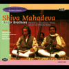 Dagar Brothers - Shiva Mahadeva: Dhrupad, Classical Vocal Music of North India artwork