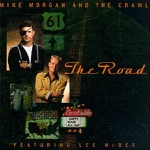 Mike Morgan and The Crawl - The Road