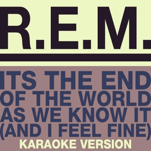 It's the End of the World As We Know It (And I Feel Fine) [Karaoke Version] - Single Mp3 Download