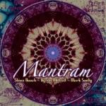 Steve Roach, Byron Metcalf & Mark Seelig - Mantram 1