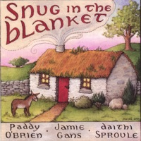 Snug In the Blanket by Paddy O'Brien, Jamie Gans, Daithi Sproule on Apple Music