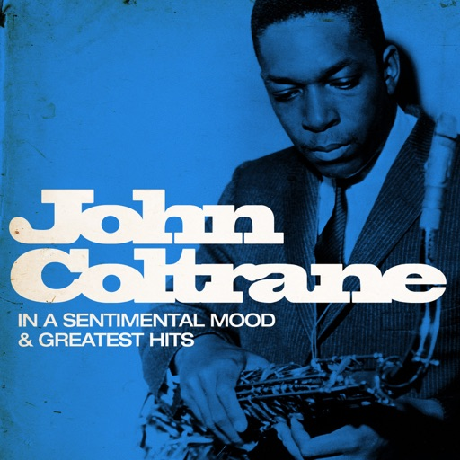 John Coltrane : In a Sentimental Mood and Greatest Hits (Remastered)