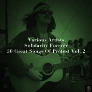 Solidarity Forever, 50 Great Songs of Protest, Vol. 2 - Various Artists