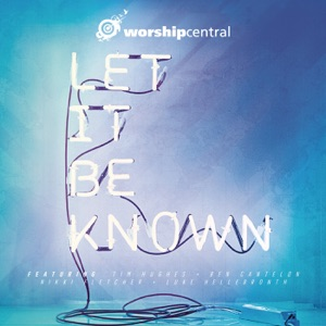 Worship Central - The Cross Stands (Live)