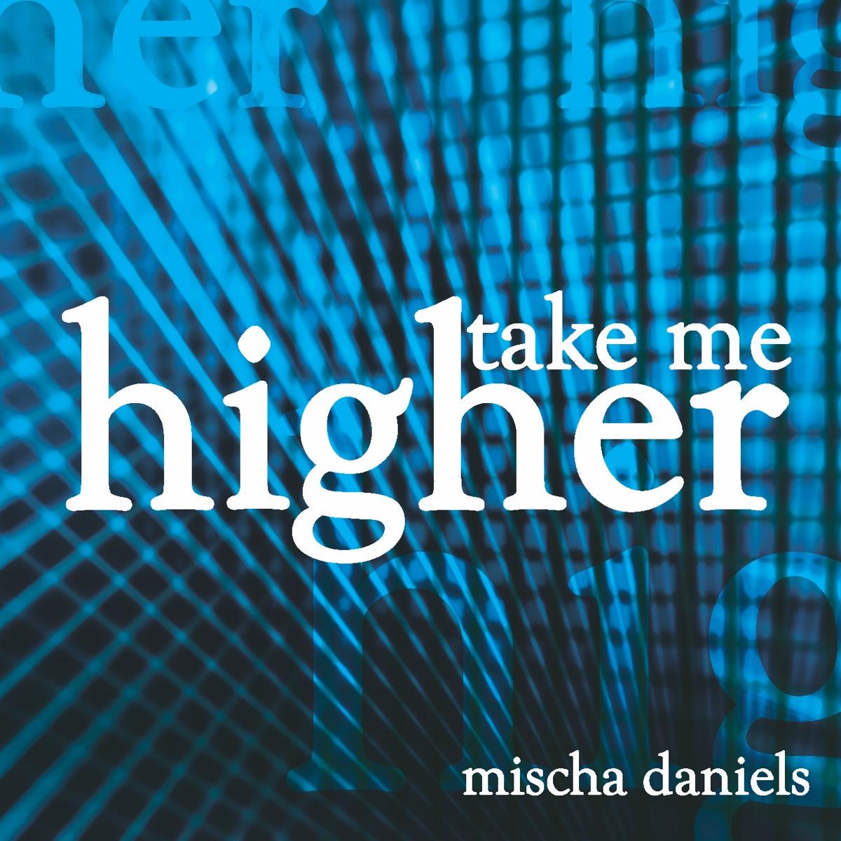 Take Me Higher - EP Mischa Daniels CD cover